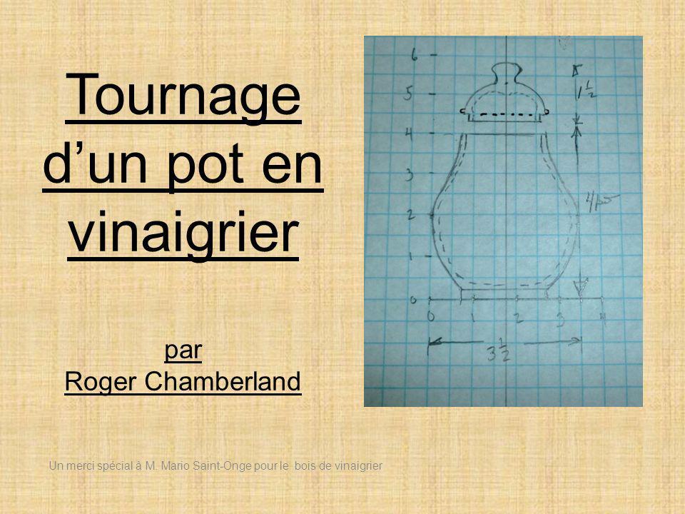 Tournage dun pot en vinaigrier par Roger Chamberland Un merci spécial à M. Mario Saint-Onge pour le bois de vinaigrier