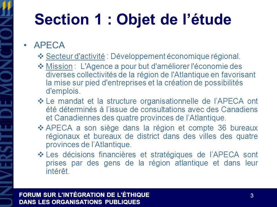 FORUM SUR LINTÉGRATION DE LÉTHIQUE DANS LES ORGANISATIONS PUBLIQUES 3 Section 1 : Objet de létude APECA Secteur d'activité : Développement économique