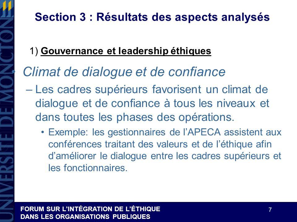 FORUM SUR LINTÉGRATION DE LÉTHIQUE DANS LES ORGANISATIONS PUBLIQUES 7 Section 3 : Résultats des aspects analysés Climat de dialogue et de confiance –L
