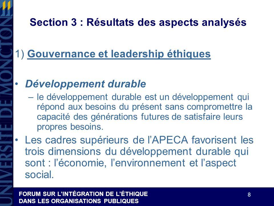 FORUM SUR LINTÉGRATION DE LÉTHIQUE DANS LES ORGANISATIONS PUBLIQUES 8 Section 3 : Résultats des aspects analysés 1) Gouvernance et leadership éthiques