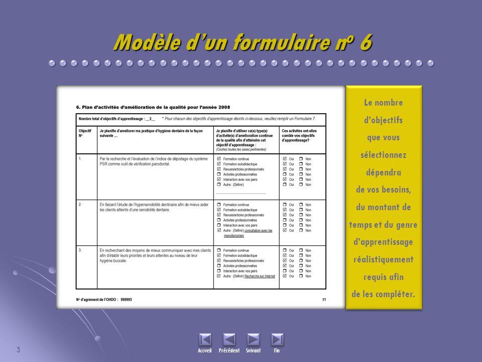 3 Modèle dun formulaire n o 6 Le nombre dobjectifs que vous sélectionnez dépendra de vos besoins, du montant de temps et du genre dapprentissage réalistiquement requis afin de les compléter.