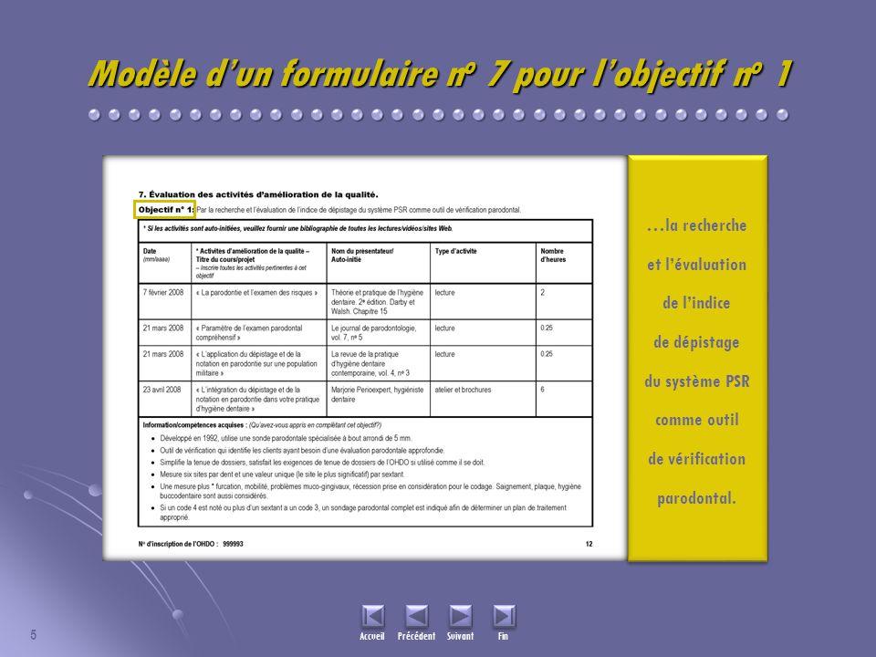 5 Modèle dun formulaire n o 7 pour lobjectif n o 1 …la recherche et lévaluation de lindice de dépistage du système PSR comme outil de vérification parodontal.