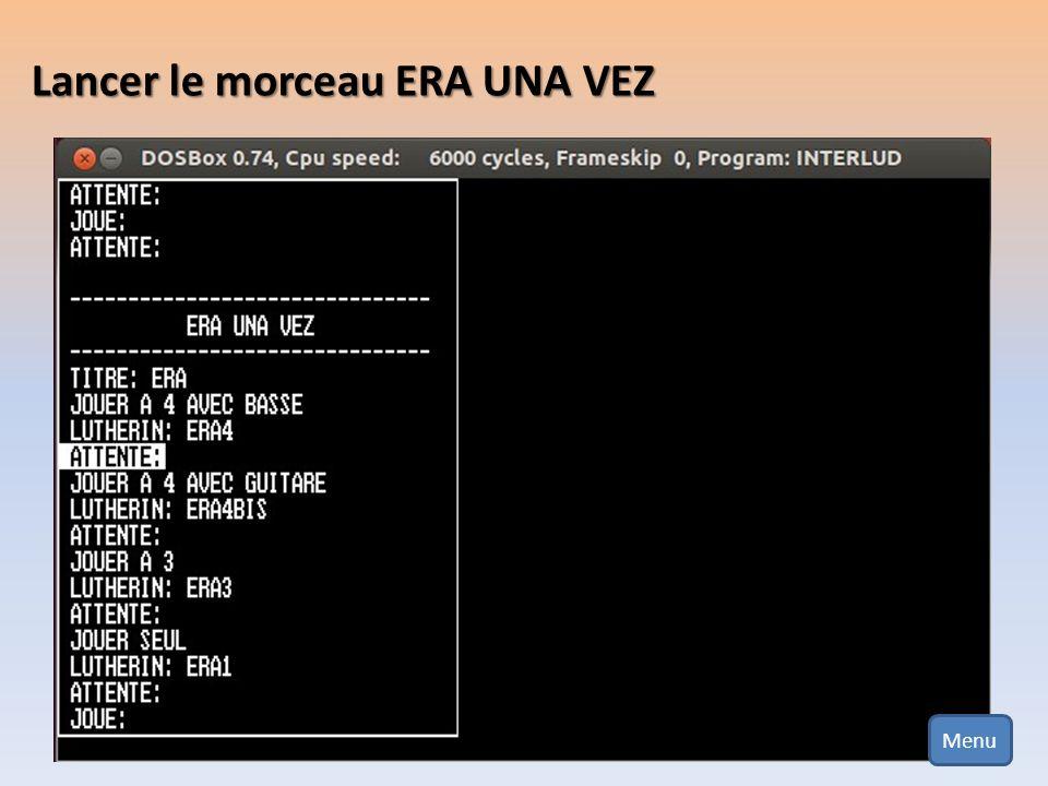 Lancer le morceau ERA UNA VEZ et lancer le jeu à 3 Pour voir comment le jeu à 3 est programmé, appuyer sur la touche F6 Menu