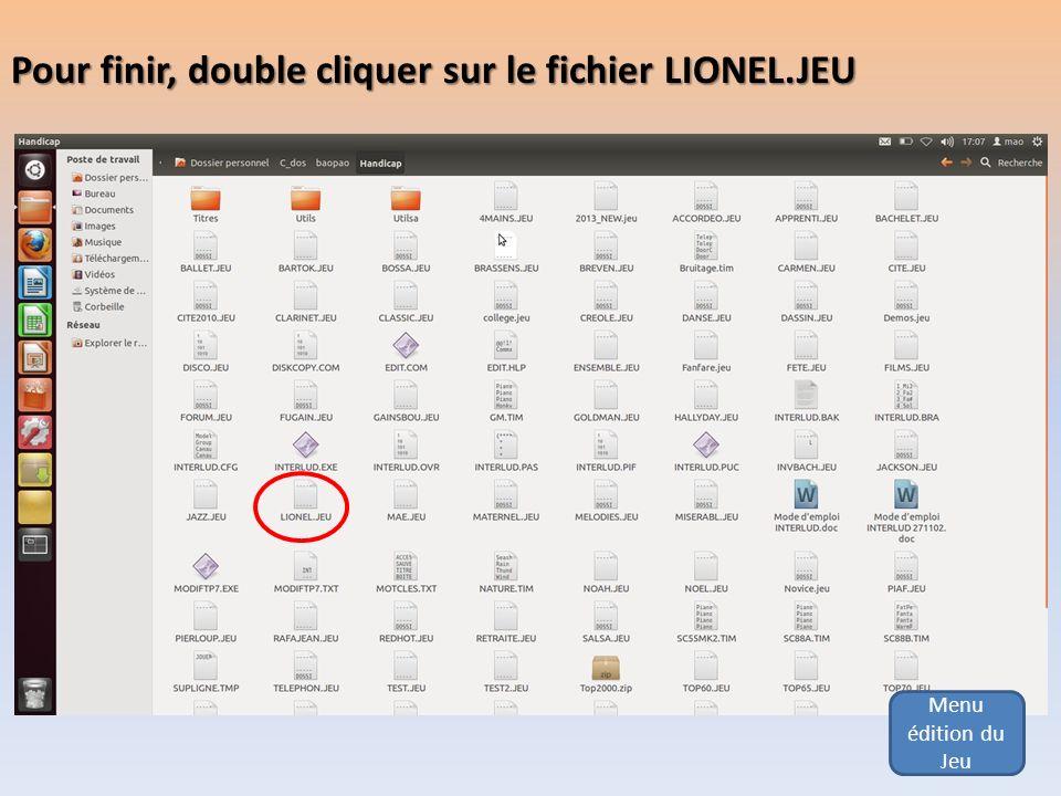 Menu édition du Jeu Pour finir, double cliquer sur le fichier LIONEL.JEU