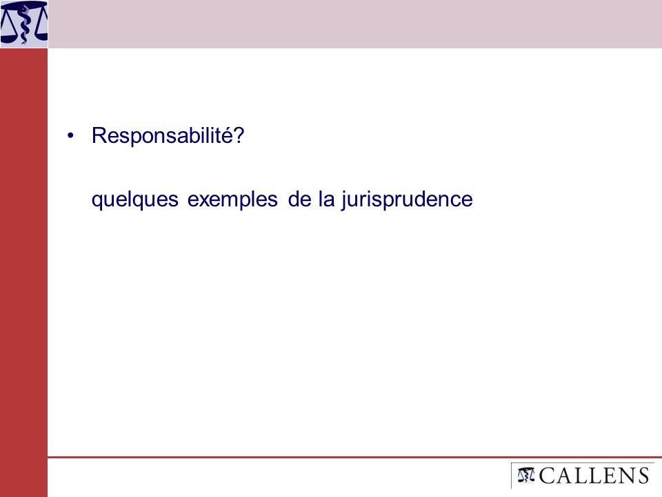Responsabilité? quelques exemples de la jurisprudence