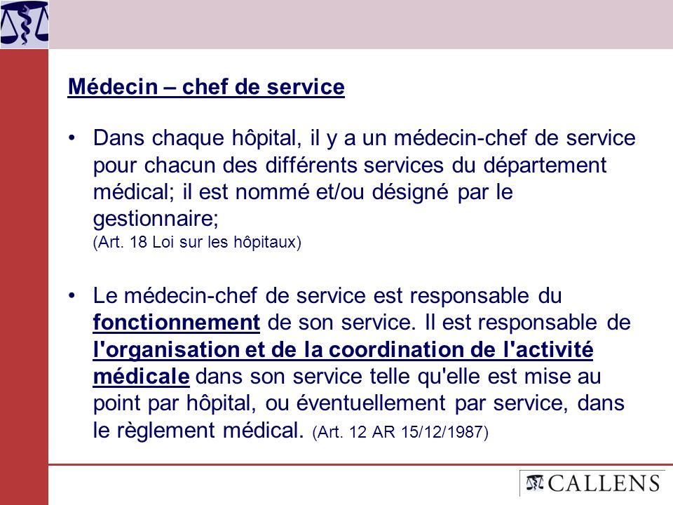 Médecin – chef de service Dans chaque hôpital, il y a un médecin-chef de service pour chacun des différents services du département médical; il est no