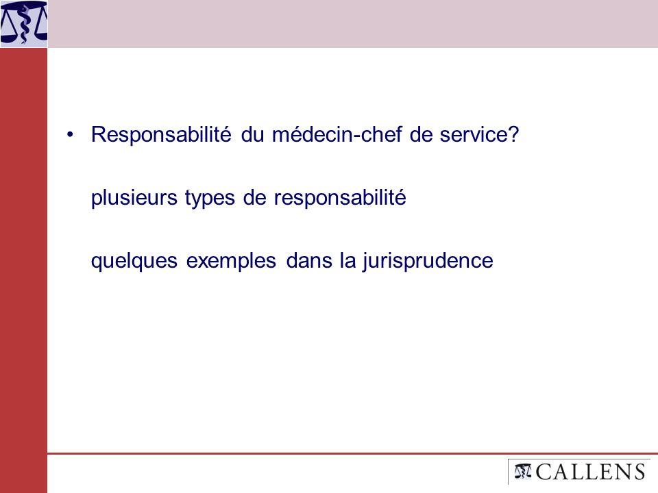 Responsabilité du médecin-chef de service? plusieurs types de responsabilité quelques exemples dans la jurisprudence