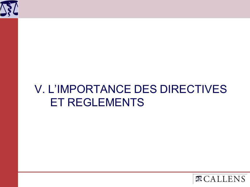 V. LIMPORTANCE DES DIRECTIVES ET REGLEMENTS