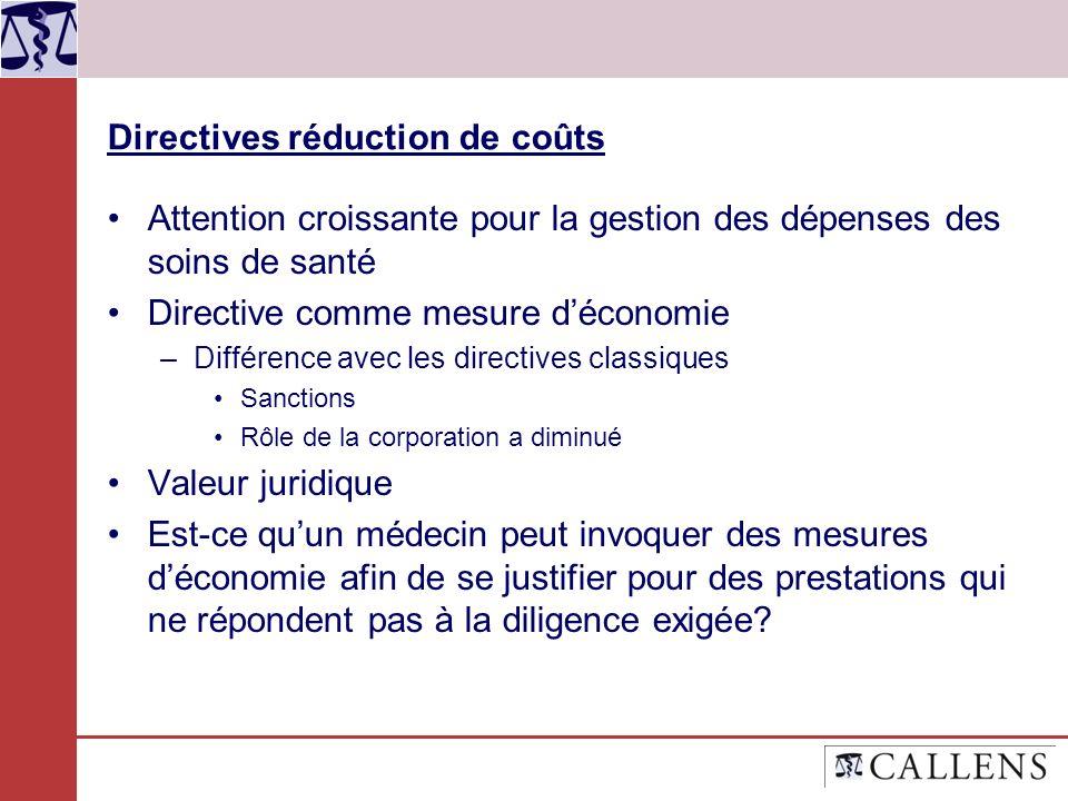 Directives réduction de coûts Attention croissante pour la gestion des dépenses des soins de santé Directive comme mesure déconomie –Différence avec l