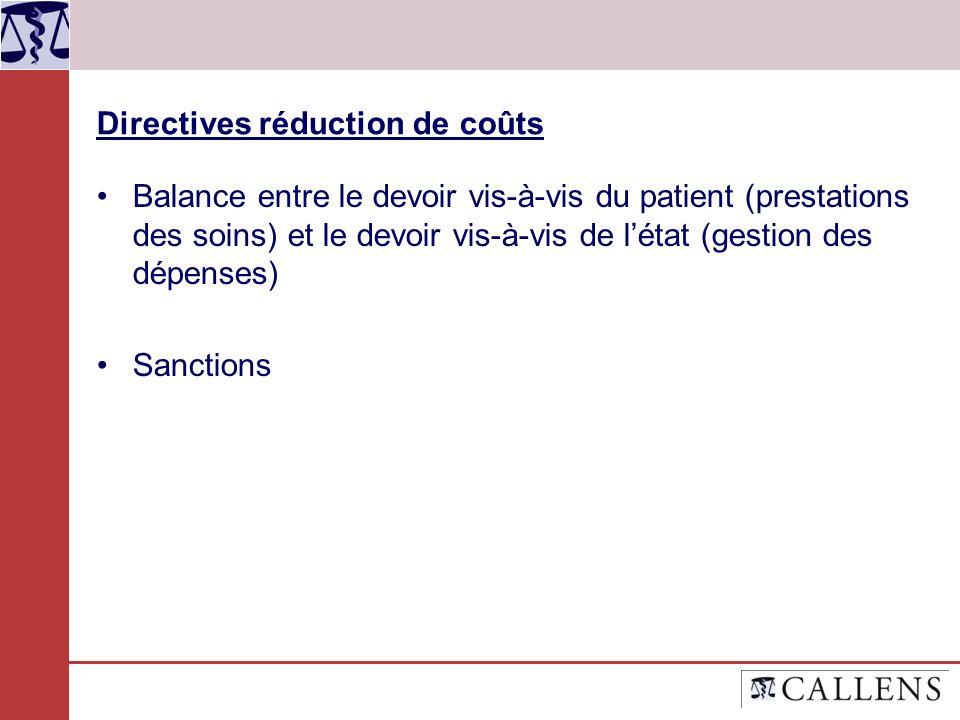 Directives réduction de coûts Balance entre le devoir vis-à-vis du patient (prestations des soins) et le devoir vis-à-vis de létat (gestion des dépens