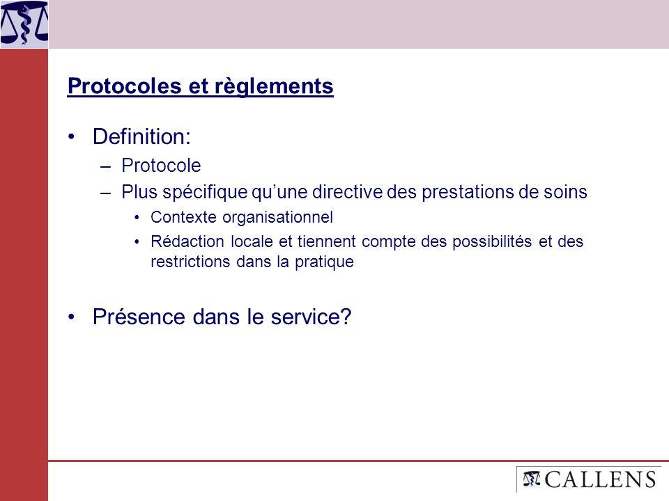 Protocoles et règlements Definition: –Protocole –Plus spécifique quune directive des prestations de soins Contexte organisationnel Rédaction locale et