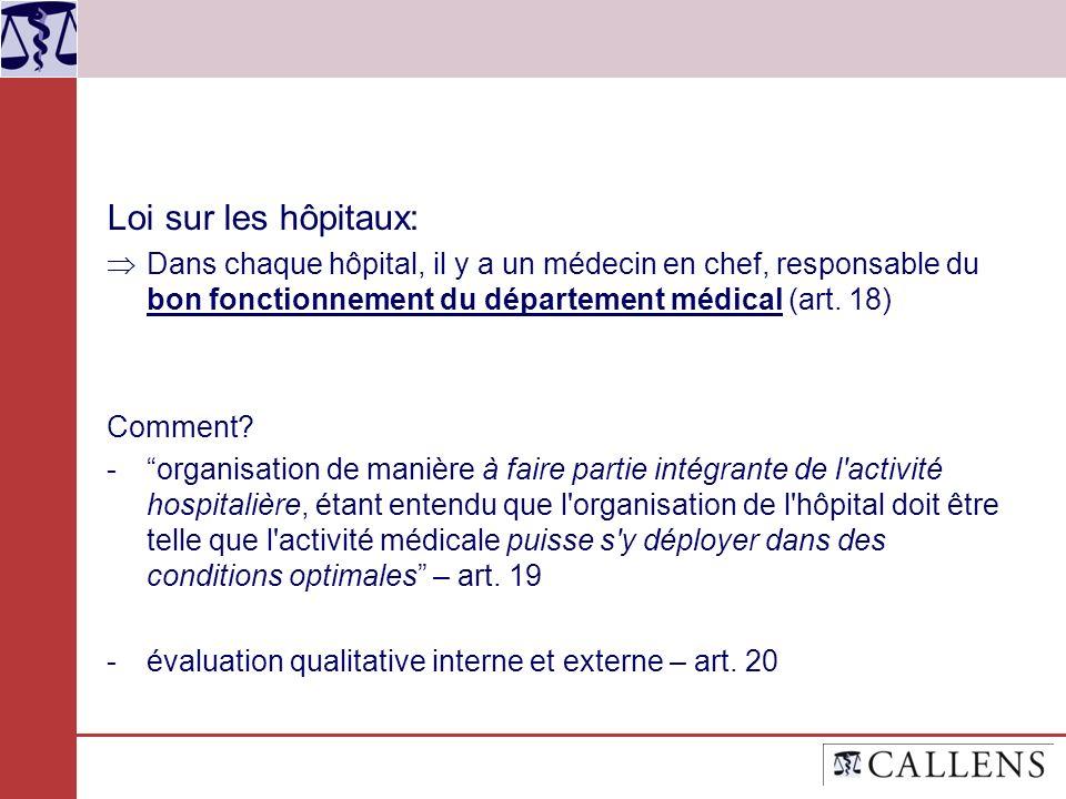 Loi sur les hôpitaux: Dans chaque hôpital, il y a un médecin en chef, responsable du bon fonctionnement du département médical (art. 18) Comment? -org