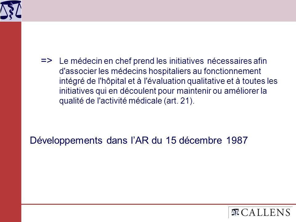 => Le médecin en chef prend les initiatives nécessaires afin d'associer les médecins hospitaliers au fonctionnement intégré de l'hôpital et à l'évalua