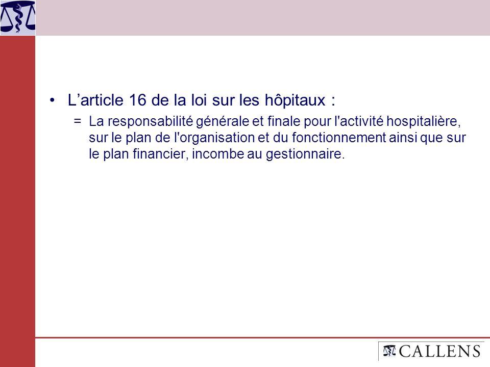 Larticle 16 de la loi sur les hôpitaux : =La responsabilité générale et finale pour l'activité hospitalière, sur le plan de l'organisation et du fonct