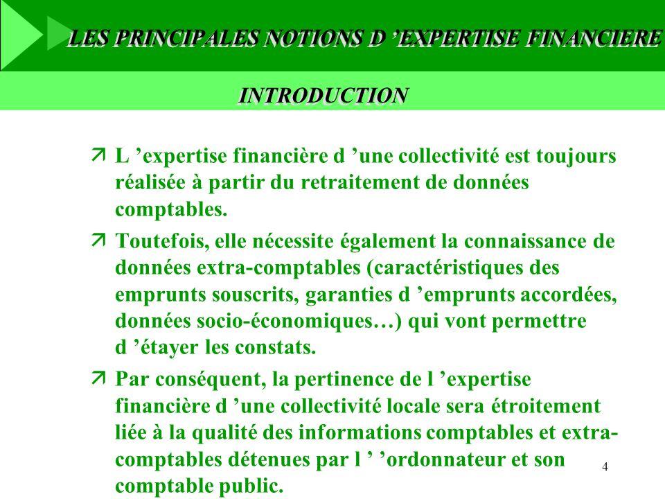 4 äL expertise financière d une collectivité est toujours réalisée à partir du retraitement de données comptables. äToutefois, elle nécessite égalemen
