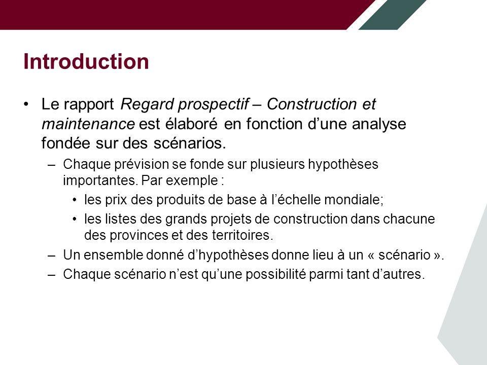 Introduction Le rapport Regard prospectif – Construction et maintenance est élaboré en fonction dune analyse fondée sur des scénarios.