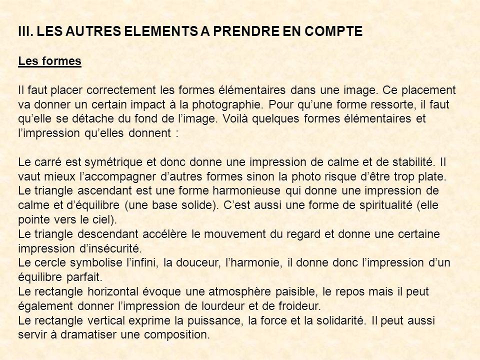 III. LES AUTRES ELEMENTS A PRENDRE EN COMPTE Les formes Il faut placer correctement les formes élémentaires dans une image. Ce placement va donner un