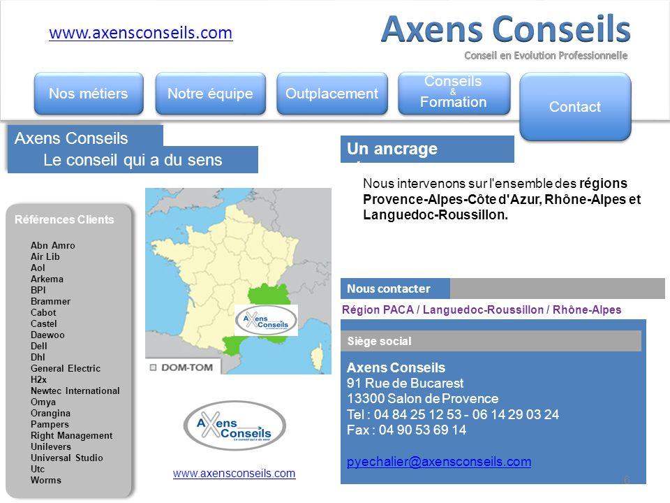Axens Conseils Conseils Axens Conseils 91 Rue de Bucarest 13300 Salon de Provence Tel : 04 84 25 12 53 - 06 14 29 03 24 Fax : 04 90 53 69 14 pyechalie