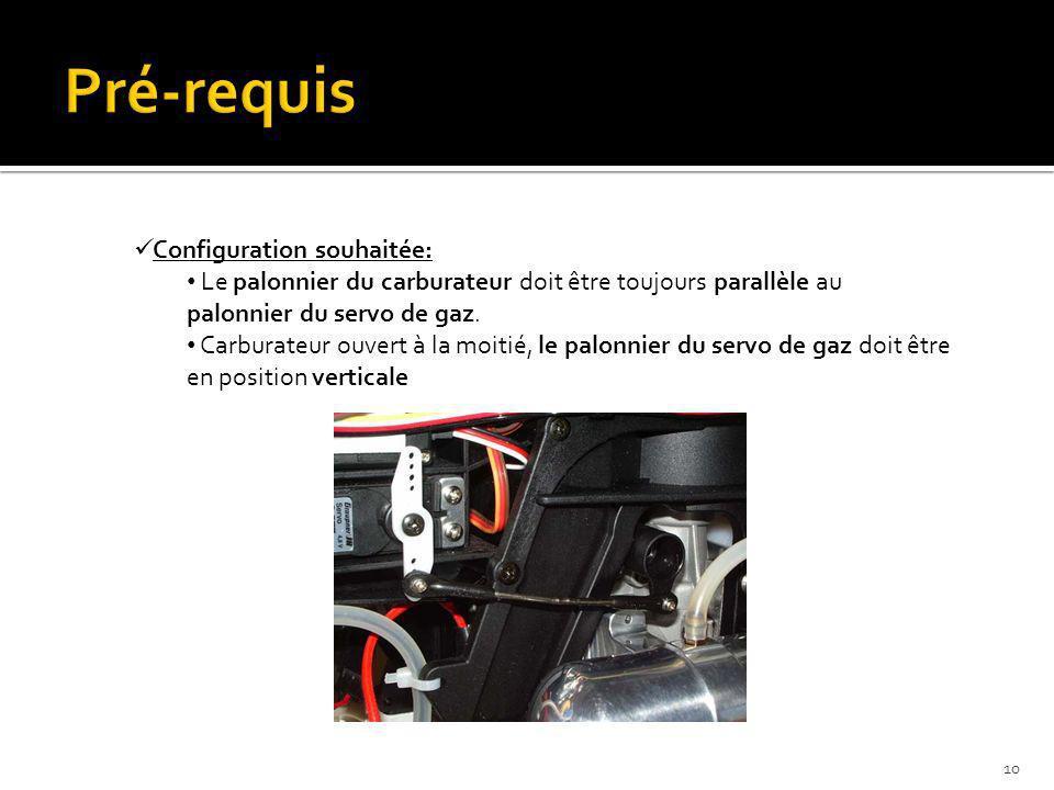 Configuration souhaitée: Le palonnier du carburateur doit être toujours parallèle au palonnier du servo de gaz. Carburateur ouvert à la moitié, le pal