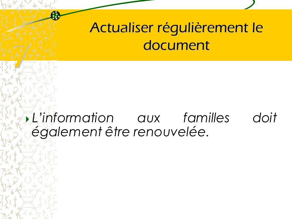 Actualiser régulièrement le document Linformation aux familles doit également être renouvelée. 7