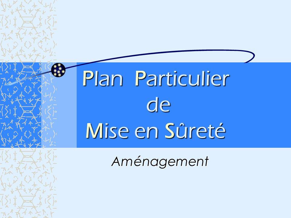 Plan Particulier de Mise en Sûreté Aménagement