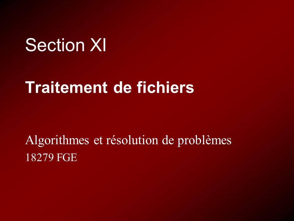 Section XI Traitement de fichiers Algorithmes et résolution de problèmes 18279 FGE