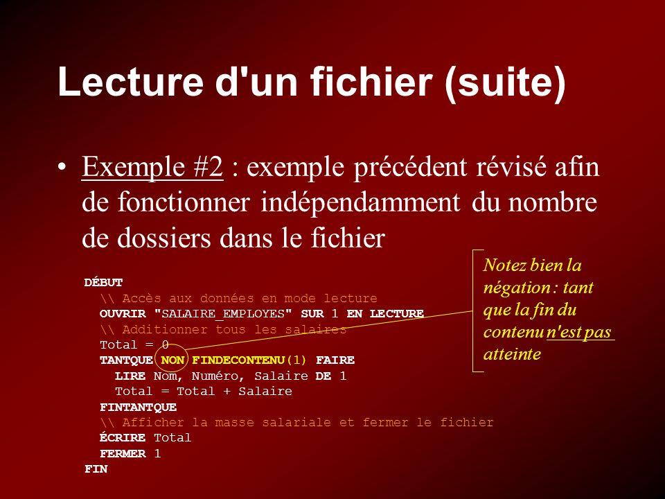 Lecture d'un fichier (suite) Exemple #2 : exemple précédent révisé afin de fonctionner indépendamment du nombre de dossiers dans le fichier DÉBUT \\ A