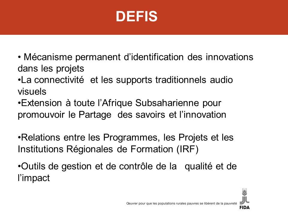 DEFIS Mécanisme permanent didentification des innovations dans les projets La connectivité et les supports traditionnels audio visuels Extension à tou