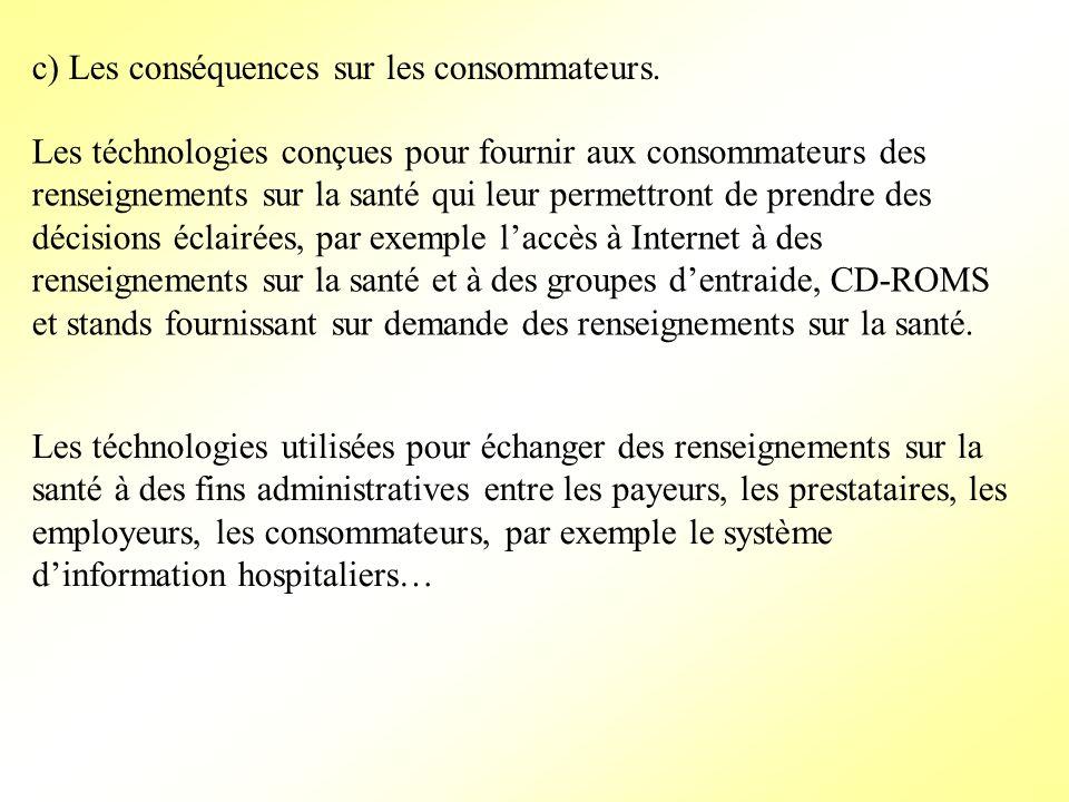 c) Les conséquences sur les consommateurs. Les téchnologies conçues pour fournir aux consommateurs des renseignements sur la santé qui leur permettron