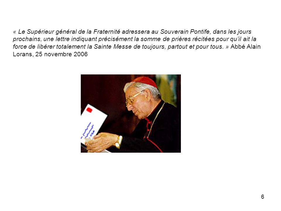 6 « Le Supérieur général de la Fraternité adressera au Souverain Pontife, dans les jours prochains, une lettre indiquant précisément la somme de prièr