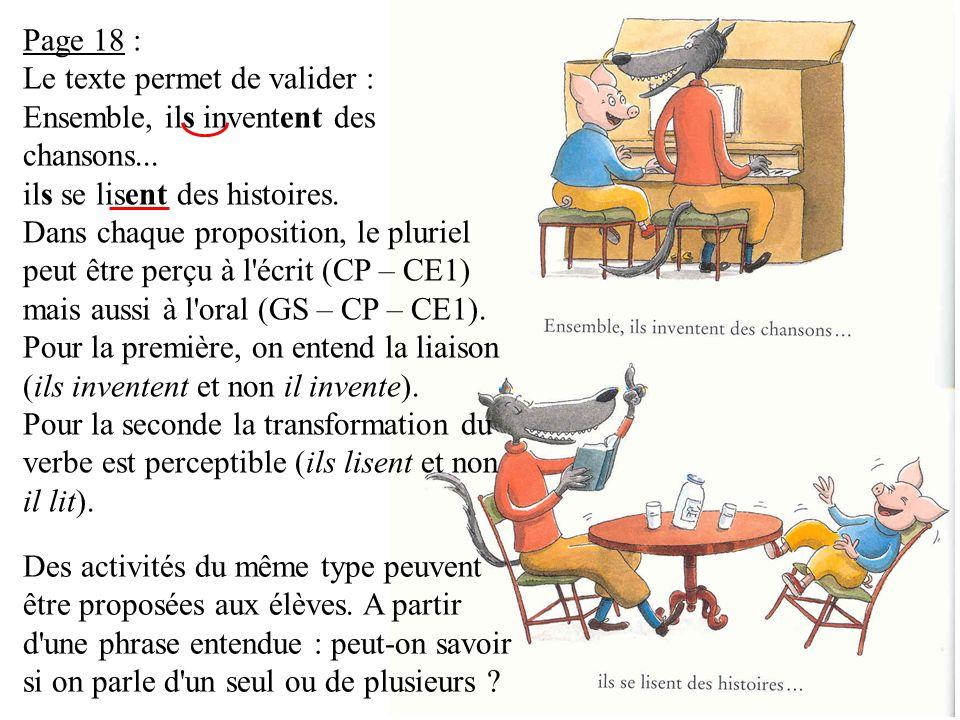 Page 18 : Le texte permet de valider : Ensemble, ils inventent des chansons...