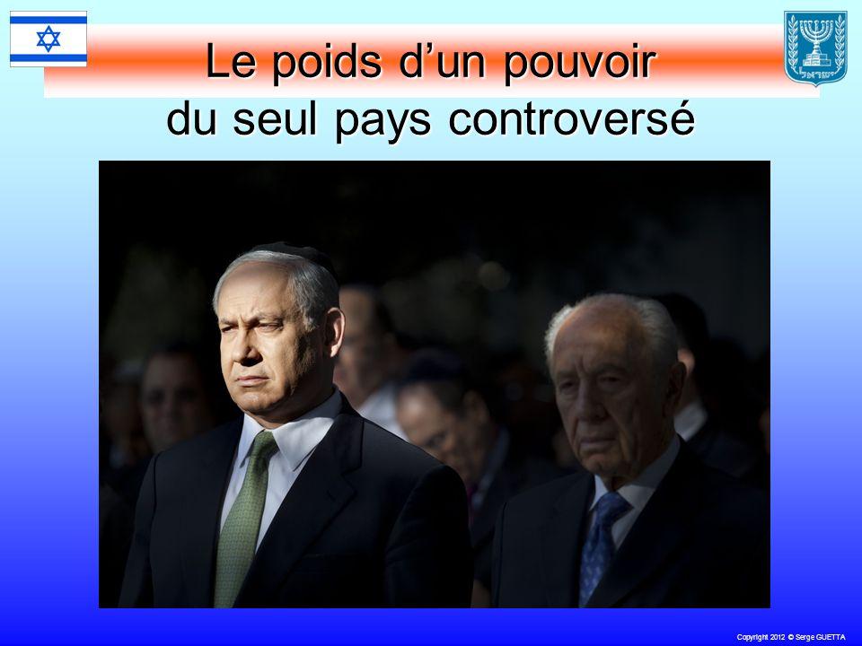 Copyright 2012 © Serge GUETTA Le poids dun pouvoir du seul pays controversé