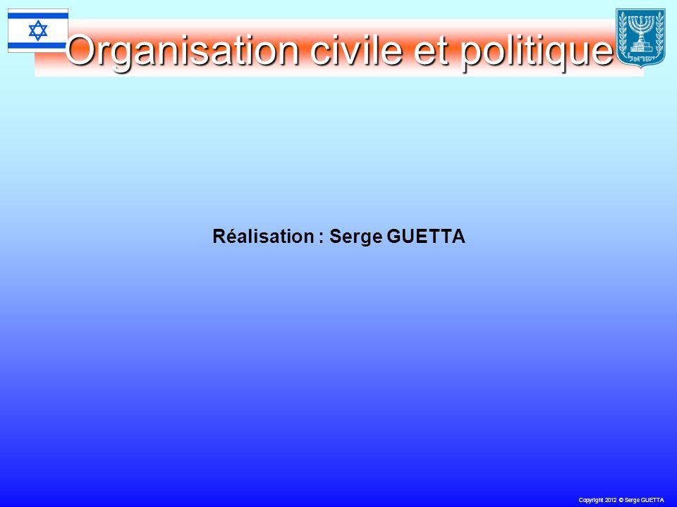 Copyright 2012 © Serge GUETTA Organisation civile et politique Réalisation : Serge GUETTA