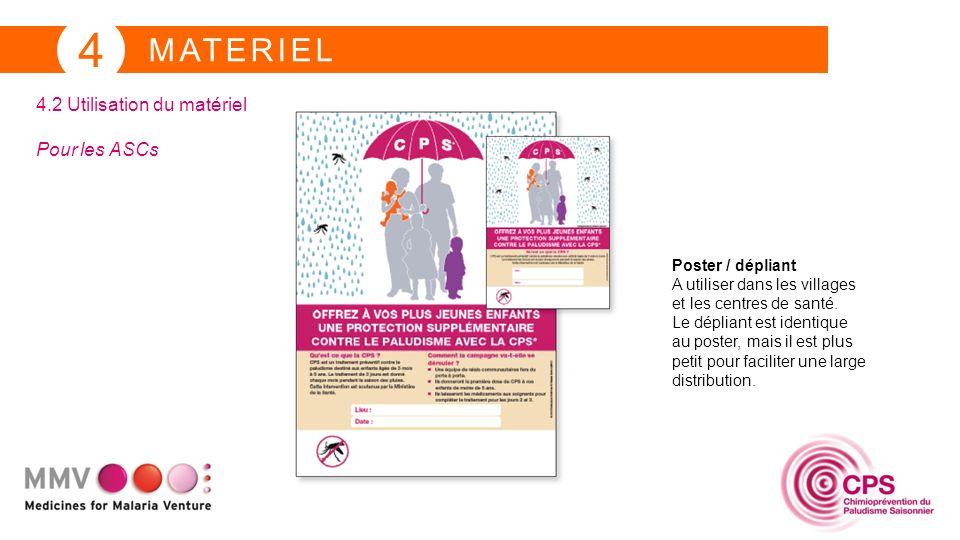 MATERIEL 4 4.2 Utilisation du matériel Pour les ASCs Poster / dépliant A utiliser dans les villages et les centres de santé. Le dépliant est identique