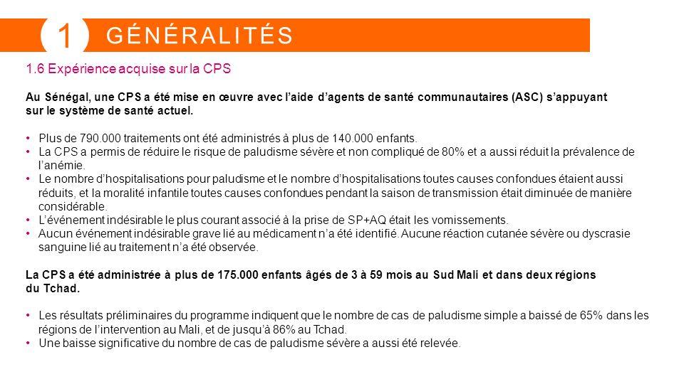 GÉNÉRALITÉS 1.6 Expérience acquise sur la CPS Au Sénégal, une CPS a été mise en œuvre avec laide dagents de santé communautaires (ASC) sappuyant sur l