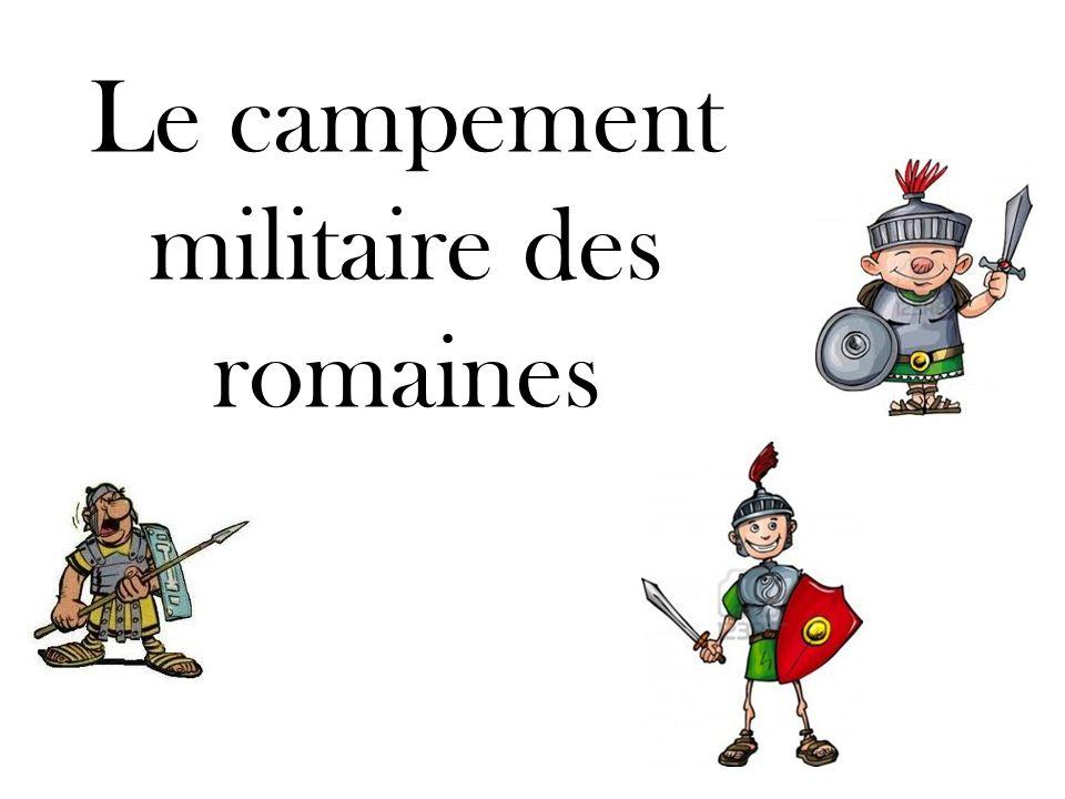 Le campement militaire des romaines