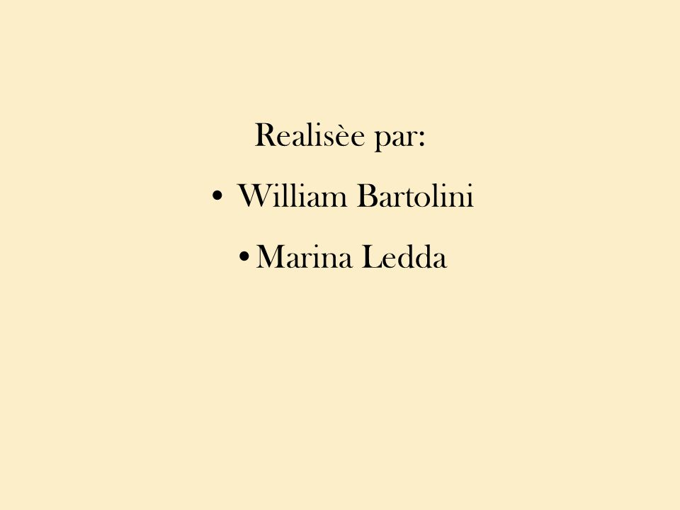 Realisèe par: William Bartolini Marina Ledda