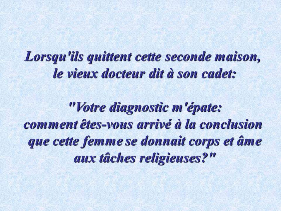 Le jeune docteur lui dit: Le jeune docteur lui dit: Vous aviez probablement trop donné de vous-même pour l église.