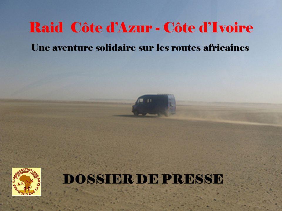 Une aventure solidaire sur les routes africaines Raid Côte dAzur - Côte dIvoire DOSSIER DE PRESSE