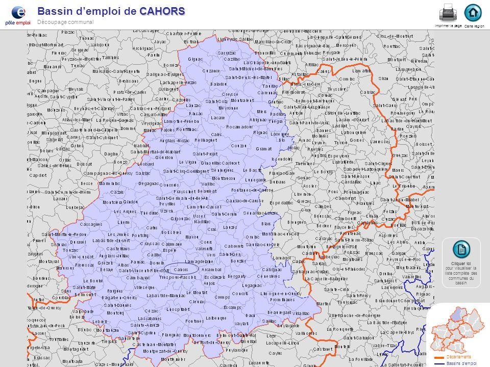 CAHORS Bassin demploi de CAHORS Découpage communal cahors Carte région Imprimer la page Cliquer ici Cliquer ici pour visualiser la liste complète des