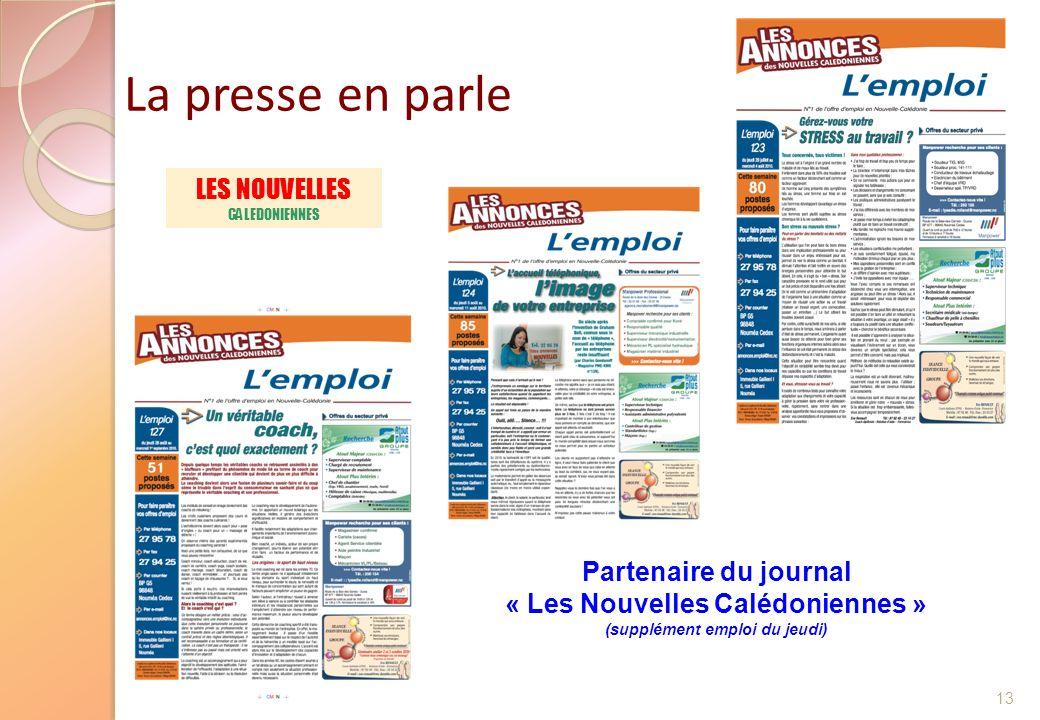 La presse en parle 13 Partenaire du journal « Les Nouvelles Calédoniennes » (supplément emploi du jeudi) LES NOUVELLES CALEDONIENNES