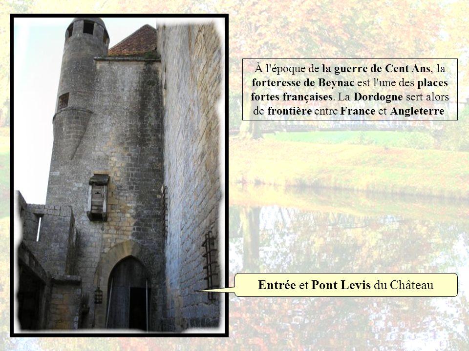 À l époque de la guerre de Cent Ans, la forteresse de Beynac est l une des places fortes françaises.