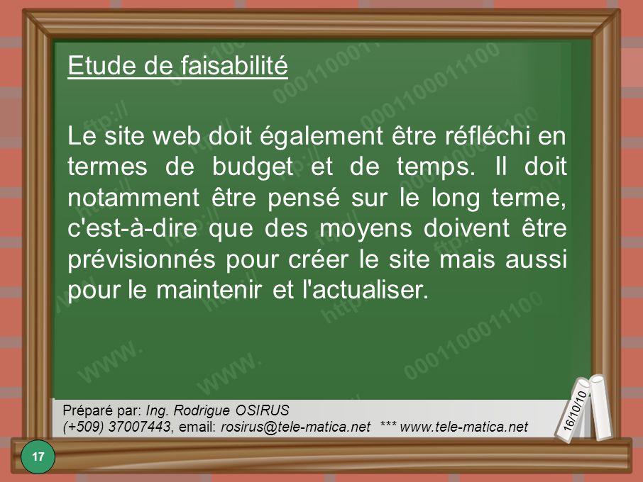 16/10/10 Préparé par: Ing. Rodrigue OSIRUS (+509) 37007443, email: rosirus@tele-matica.net *** www.tele-matica.net Etude de faisabilité Le site web do