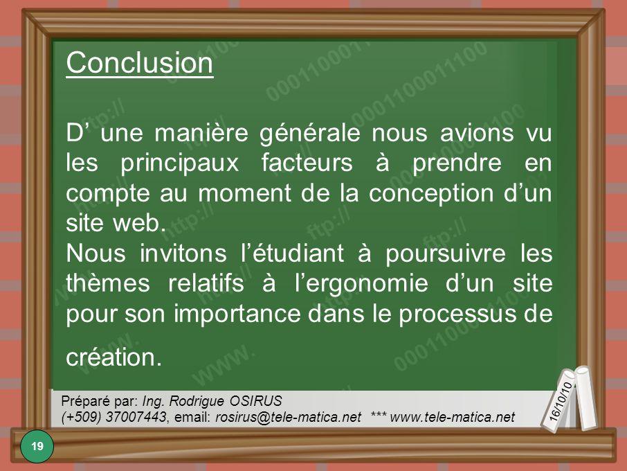 16/10/10 Préparé par: Ing. Rodrigue OSIRUS (+509) 37007443, email: rosirus@tele-matica.net *** www.tele-matica.net Conclusion D une manière générale n