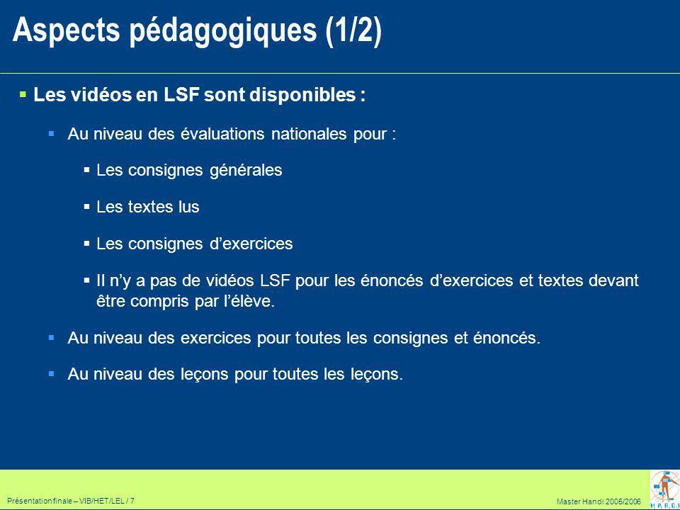 Master Handi 2005/2006 Présentation finale – VIB/HET/LEL / 8 Les leçons abordent des compétences testées dans la partie évaluation nationale.