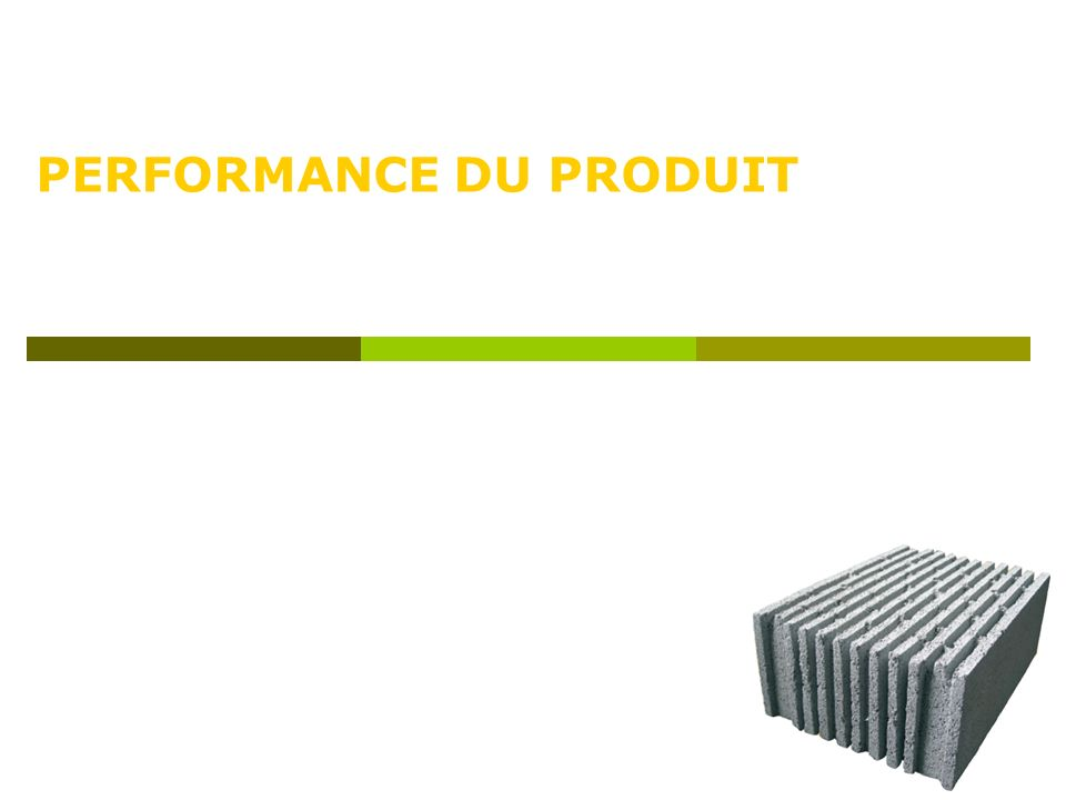 PERFORMANCE DU PRODUIT