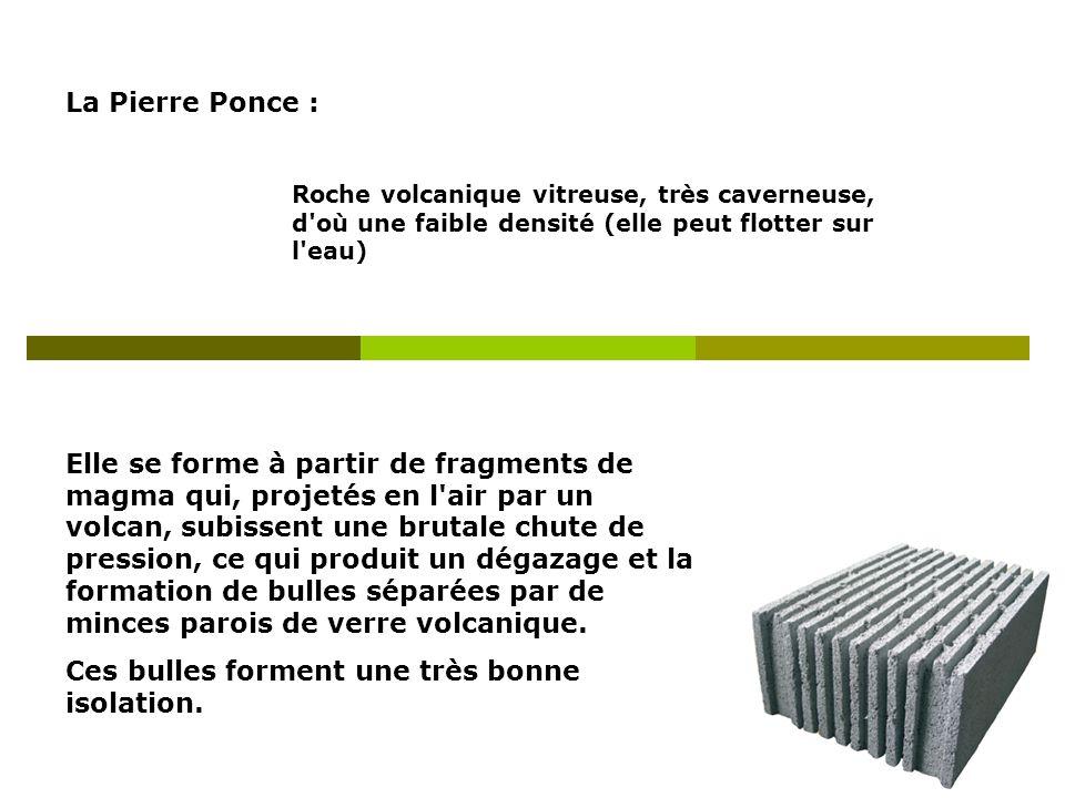 La Pierre Ponce : Cest la qualité du gisement de pierre ponce qui fait la qualité du monomur.