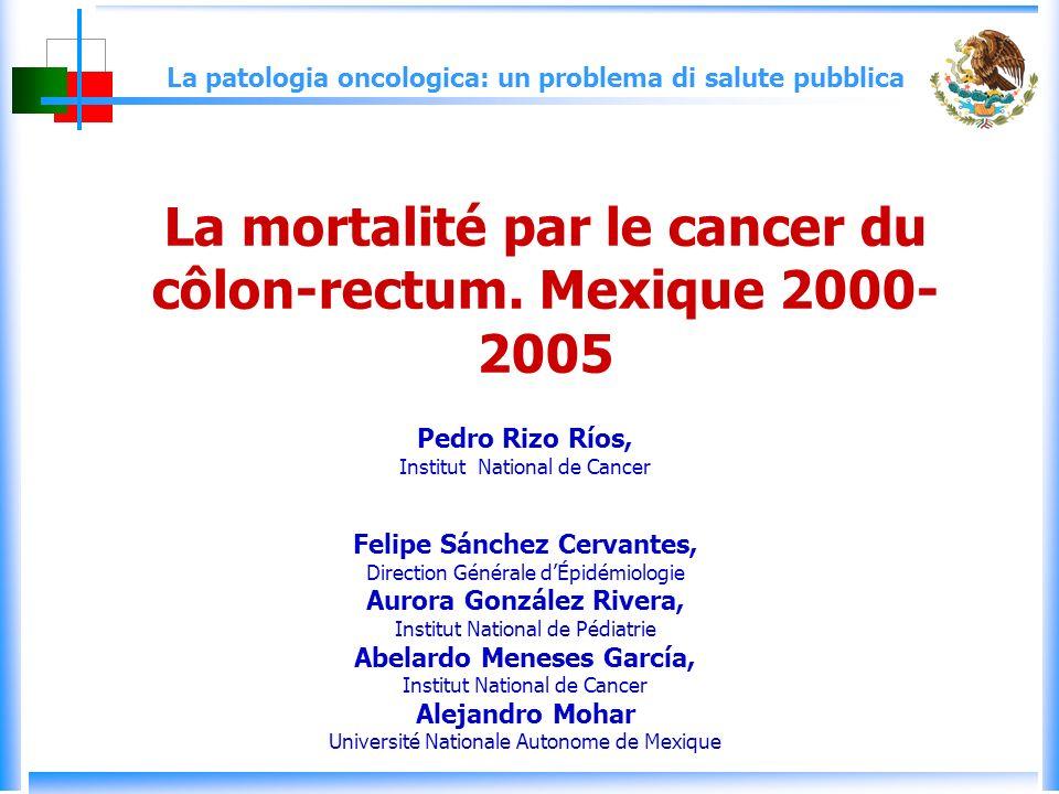 La patologia oncologica: un problema di salute pubblica La mortalité par le cancer du côlon-rectum.