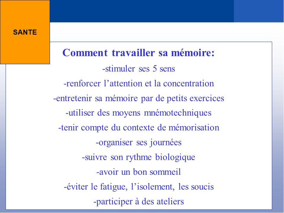 Comment travailler sa mémoire: -stimuler ses 5 sens -renforcer lattention et la concentration -entretenir sa mémoire par de petits exercices -utiliser