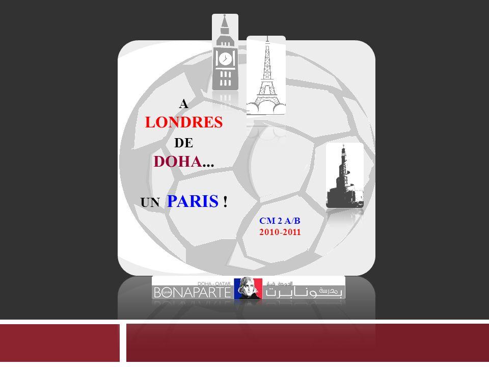 A LONDRES DE DOHA... UN PARIS ! CM 2 A/B 2010-2011